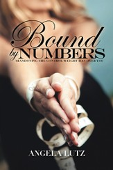 Bound by Numbers: Abandoning the Control Weight Has Over You - eBook