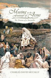 Musing in the Footsteps of Jesus: The Dreams of a Storyteller - eBook