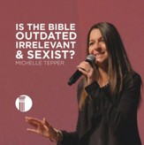 Is The Bible Outdated, Irrelevant, and Sexist? CD