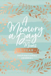 A Memory a Day for Moms: A Five-Year Inspirational Journal