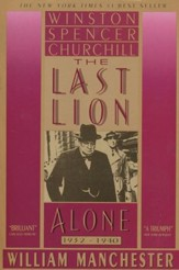 The Last Lion-Winston Spenser Churchill: Alone 1932-1940