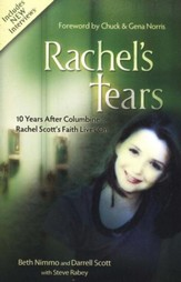 Rachel's Tears: The Spiritual Journey of Columbine Martyr Rachel Scott, 10th Anniversary Edition