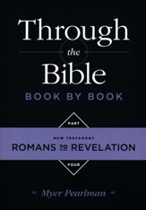 Through the Bible Book By Book: Part 4, Romans to Revelation
