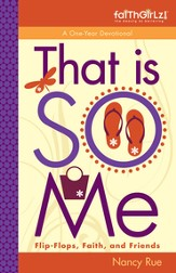 That is SO Me: 365 Days of Devotions: Flip-Flops, Faith, and Friends - eBook