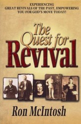 The Quest for Revival: Experiencing Great Revivals of the Past, Empowering You for God's Move Today