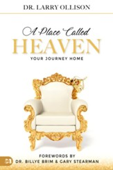 Place Called Heaven: Your Journey Home