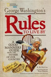 George Washington's Rules to Live By: How to Sit, Stand, Smile, and Be Cool!