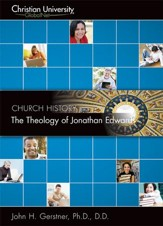 CH504: The Theology of Jonathan Edwards - A Christian University GlobalNet Course