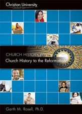 CH506: Church History to the Reformation - A Christian University GlobalNet Course