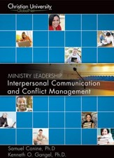 ML502: Interpersonal Communication & Conflict Management - A Christian University GlobalNet Course