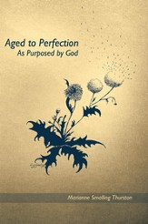 Aged to Perfection: As Purposed by God - eBook