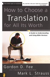 How to Choose a Translation for All Its Worth: A Guide to Understanding and Using Bible Versions - eBook