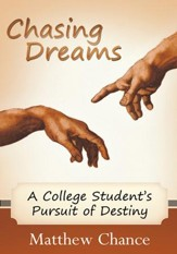 Chasing Dreams: A College Student's  Pursuit of Destiny - eBook