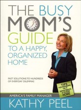 The Busy Mom's Guide to a Happy, Organized Home