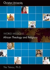 WM508: African Theology and Religions - A Christian University GlobalNet Course