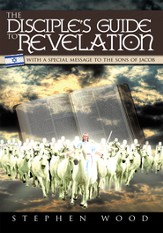 The Disciple's Guide to Revelation: With a Special Message to the Sons of Jacob - eBook