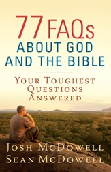 77 FAQs About God and the Bible: Your Toughest Questions Answered - eBook
