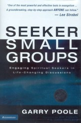 Seeker Small Groups: Engaging Spiritual Seekers in Life-Changing Discussions - eBook