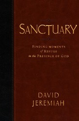 Sanctuary: Finding Moments of Refuge in the Presence of God