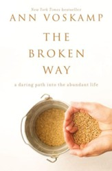 The Broken Way: A Daring Path into the Abundant Life (slightly imperfect)