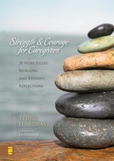 Strength and Courage for Caregivers: 30 Hope-Filled Morning and Evening Reflections - eBook
