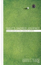 Golf's Sacred Journey: Seven Days At The Links of Utopia, Hardcover