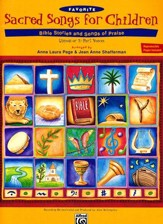 Favorite Sacred Songs for Children Songbook: Bible  Stories and Songs of Praise