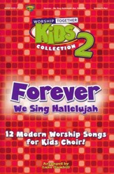 Forever - We Sing Hallelujah, Worship Together Kid's Collection Vol. 2 (Choral Book)