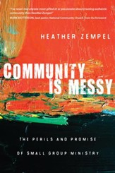 Community Is Messy: The Perils and Promise of Small Group Ministry - eBook