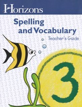 Horizons Spelling & Vocabulary Grade 3 Teacher's Guide