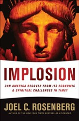 Implosion: Can America Recover from Its Economic & Spiritual Challenges in Time?