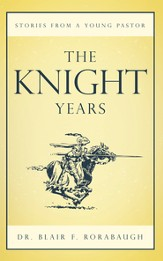 The Knight Years: Stories from a Young Pastor - eBook