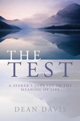 The Test: A Seeker's Journey to the Meaning of Life