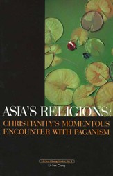 Asia's Religions: Christianity's Momentous Encounter with Paganism