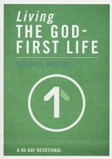 Living the God-First Life: A 40-Day Devotional