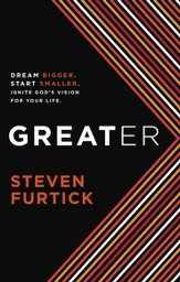 Greater: Dream Bigger. Start Smaller. Ignite God's Vision for Your Life. - eBook