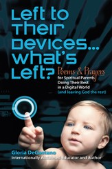Left to Their Devices...What's Left?: Poems and Prayers for Spiritual Parents Doing Their Best in a Digital World (and leaving God the rest) - eBook
