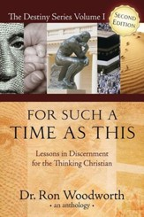 For Such a Time as This: Lessons in Discernment for the Thinking Christian