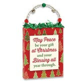 May Peace Be Your Gift at Christmas Plaque