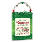 May Your Christmas Be Filled With Hope, Love, Peace Plaque