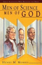 Men of Science, Men of God: Great Scientists Who Believed the Bible - eBook