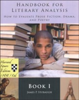 Handbook for Literary Analysis, Book 1:  How to Evaluate Prose, Fiction, Drama, and Poetry
