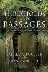 Thresholds and Passages: Portals to the Life You Were Meant to Live