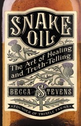Snake Oil: The Art of Healing and Truth-Telling - eBook