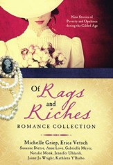 Of Rags and Riches Romance Collection: Nine Stories of Poverty and Opulence During the Gilded Age - Slightly Imperfect
