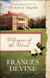 Whispers of the Wind: Also Includes Bonus Story of The Scent of Magnolia