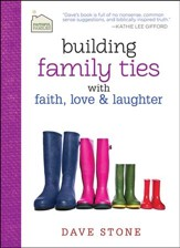 Building Family Ties with Faith, Love, and Laughter