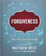 Forgiveness: Overcoming the Impossible