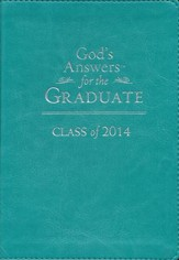 God's Answers for the Graduate: Class 2014, Teal