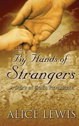 By Hands of Strangers: A Story of God's Providence